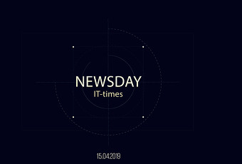 NewsDAY -IT-times- 15 апреля